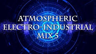 Atmospheric Electro-Industrial Mix 5