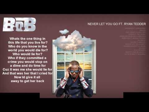 Never Let You Go with Lyrics - B.o.B ft. Ryan Tedder