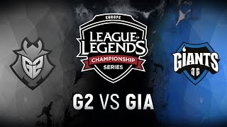 G2 vs. GIA - Week 7 Day 2 | EU LCS Spring Split |  G2 Esports vs. Giants Gaming (2018)