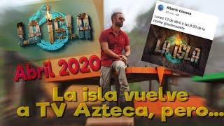 13 de Abril Regresa la Isla por Azteca 7!!