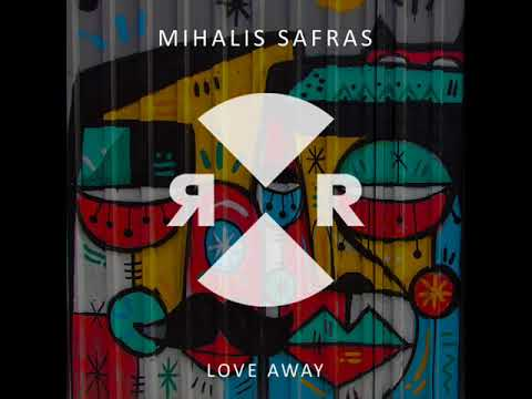 Mihalis Safras - Love Away (Original Mix)