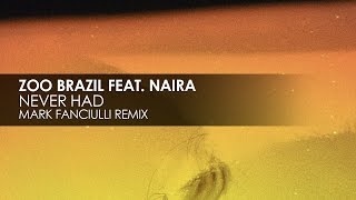 Download Zoo Brazil featuring Niara - Never Had (Mark Fanciulli Remix) MP3 song and Music Video