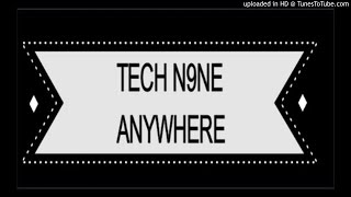 TECH N9NE  Anywhere (Ft. Marsha Ambrosius)