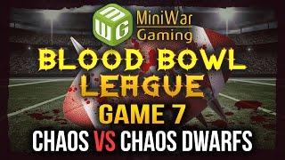 Blood Bowl League Season 2 Game 7 - Chaos vs Chaos Dwarfs