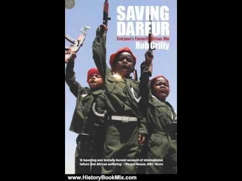 History Book Review: Saving Darfur: Everyone's Favourite African War by Rob Crilly