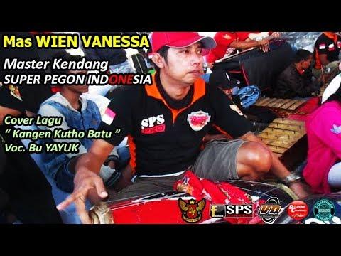 Mas WIEN VANESSA Master Kendang Super Pegon Indonesia Lagu Kangen Kutho Batu Voc Bu Yayuk