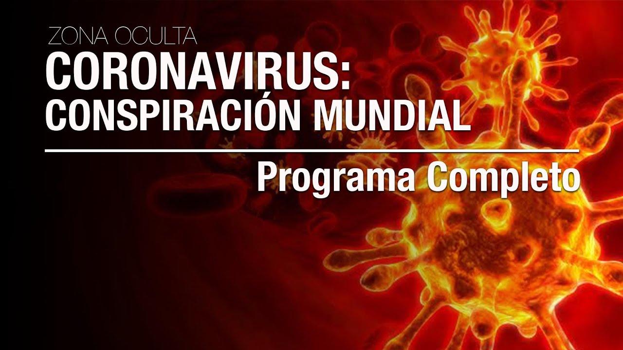 CORONAVIRUS CONSPIRACIÓN MUNDIAL - Programa completo | Zona Oculta