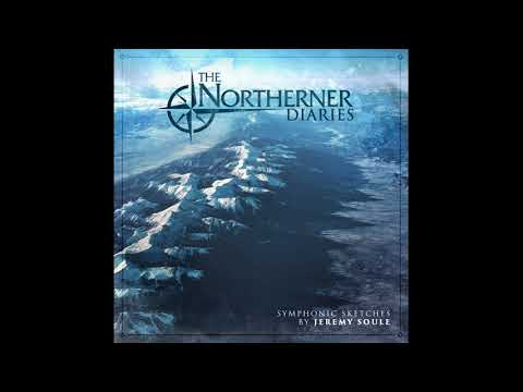 Jeremy Soule - The Northerner Diaries