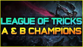 LEAGUE OF TRICKS (A & B Champions) - Episode 1 | League of Legends