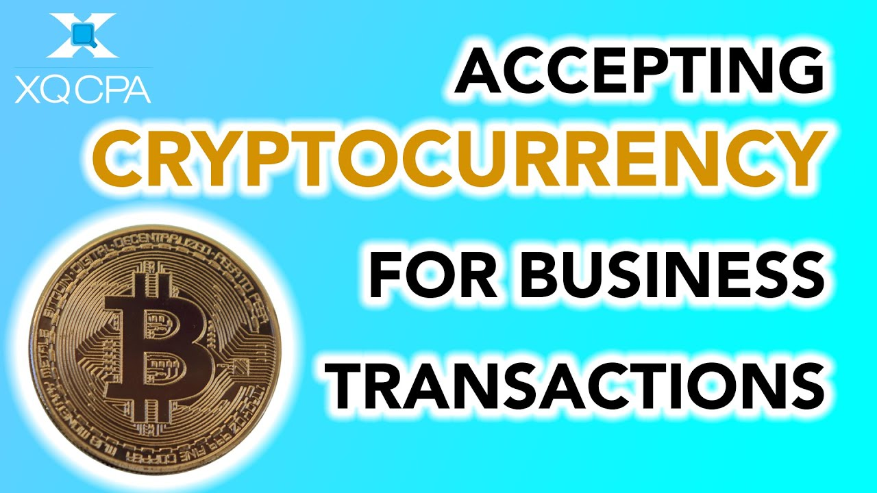 Accepting Cryptocurrency for Business Transactions