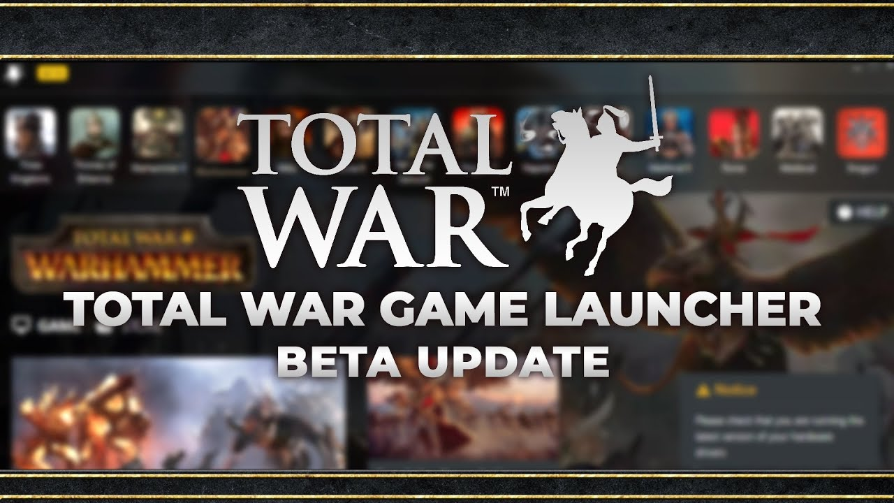 New Total War Game Launcher | Beta Testing - Opt In Now