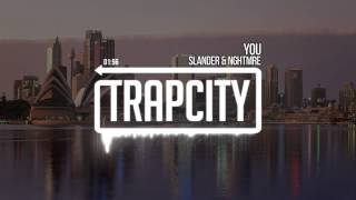 Slander & NGHTMRE - You