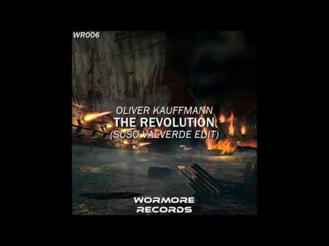 Oliver Kauffmann - The Revolution (Suso Valverde Edit)