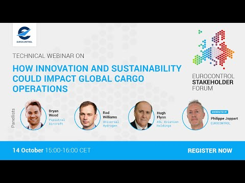 EUROCONTROL Stakeholder Forum on how innovation and sustainability could impact global cargo ops