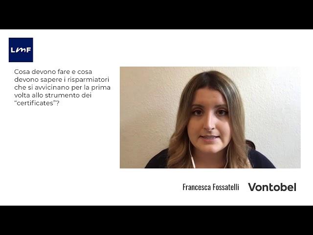 Formazione e l'approccio agli investimenti in certificates  - Francesca Fossatelli (Vontobel)