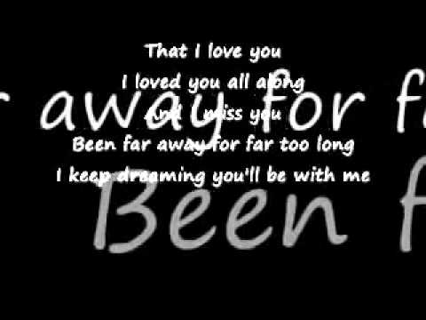 Far Away nickelBack lyrics --BETTER VERSION--