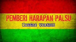Download PEMBERI HARAPAN PALSU - REGGAE VERSION (video lirik)