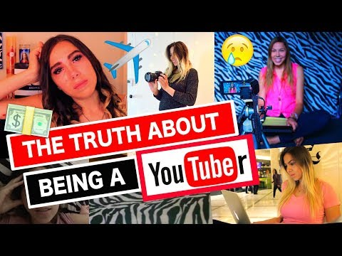 The Truth About Being a YouTuber... what NO ONE tells You