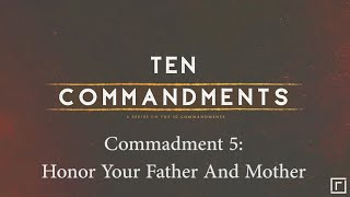 Commandment 5: Honor Your Father And Mother