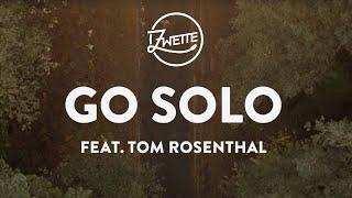 Zwette feat. Tom Rosenthal - Go Solo (Official Lyric Video)