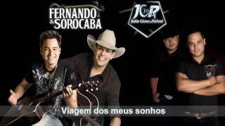Viagem dos meus sonhos - Fernando e Sorocaba - Júlio Cézar e Rafael