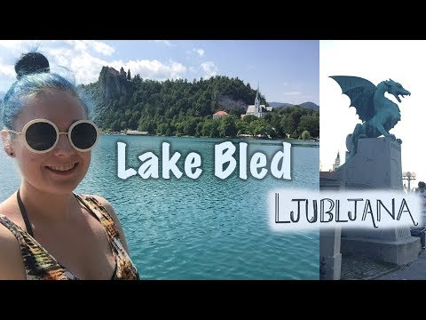 Slovenia: Lake Bled and Ljubljana