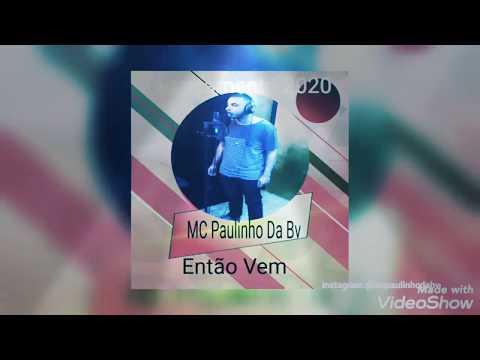 MC Paulinho da Bv– Então Vem