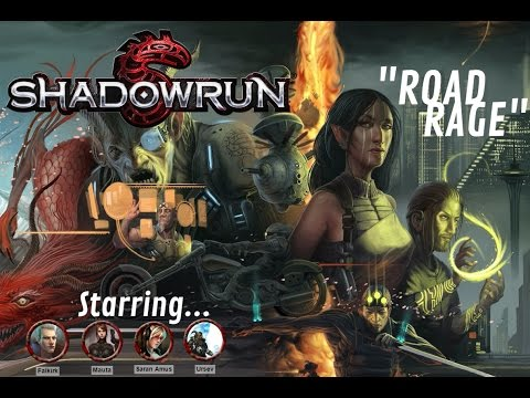 """Shadowrun 5E """"Road Rage"""" Session 2, Part 1 of 2"""