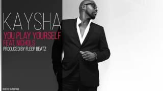 Kaysha - You play yourself (feat. Nichols)