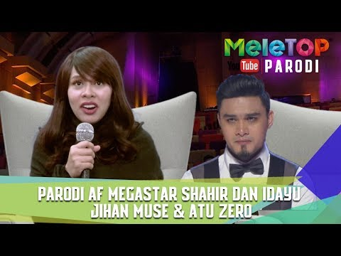 Parodi AF Megastar Shahir dan Idayu | Jihan Muse & Atu Zero