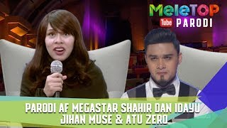 Video Parodi AF Megastar Shahir dan Idayu   Jihan Muse & Atu Zero download MP3, 3GP, MP4, WEBM, AVI, FLV November 2017