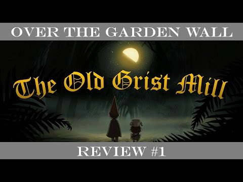 The old grist mill over the garden wall chapter 1 review youtube for Over the garden wall watch online