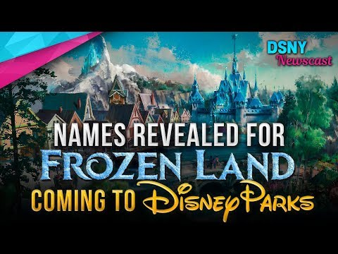 FROZEN Land NAME Revealed for Disney Parks - Disney News - 8/08/19