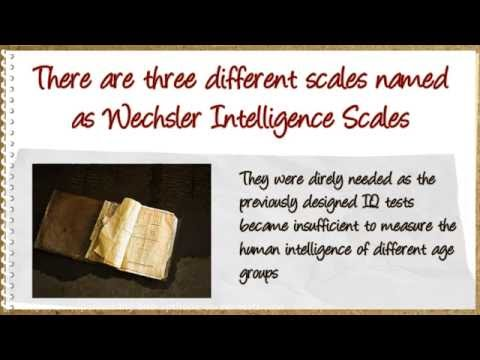 Wechsler scale has three different versions