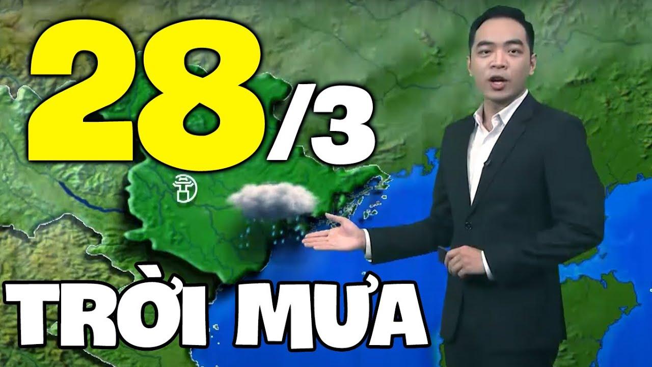Dự báo thời tiết hôm nay và ngày mai 28/3 | Dự báo thời tiết đêm nay mới nhất | Thông tin thời tiết hôm nay và ngày mai