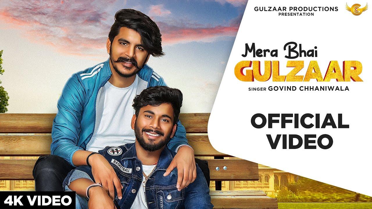 DOWNLOAD: GOVIND CHHANIWALA – Mera Bhai Gulzaar ( Official Video )   Latest Haryanvi Song 2021 Mp4 song