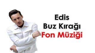 Edis - Buz Kırağı Fon Müziği