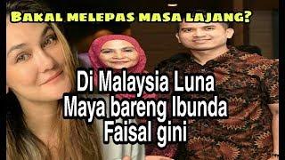 [3.00 MB] Di Malaysia,Luna Maya Lakuin ini bareng Ibunda Faisal,Bakal Lepas masa L4jang?
