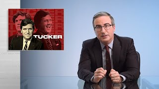 Tucker Carlson: Last Week Tonight with John Oliver (HBO)