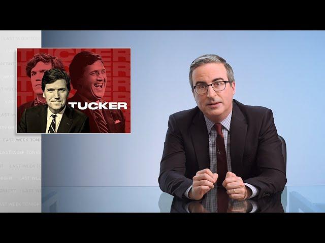 Tucker Carlson: Last Week Tonight with John Oliver (HBO)