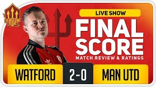 GOLDBRIDGE! Watford 2-0 Manchester United Match Reaction