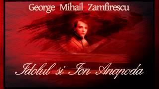 Idolul si Ion Anapoda - George Mihail Zamfirescu