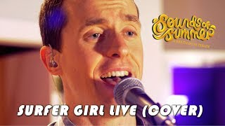 Sounds Of Summer: Surfer Girl LIVE (Cover)