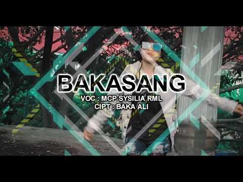 BAKASANG - MCP SYSILIA RML ( TEASER ) Lagu Terbaru 2017.