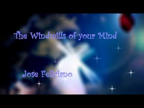 The Windmills of your Mind-Jose Feliciano