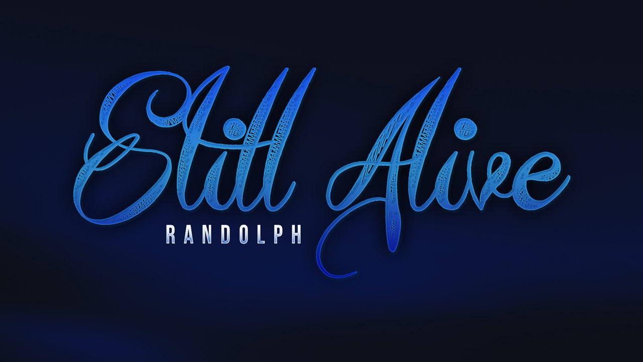 """Download Randolph - """"Still Alive"""""""