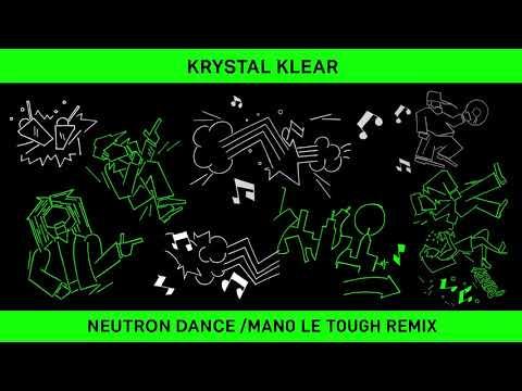 Krystal Klear - Neutron Dance (Mano Le Tough Vocal Mix)