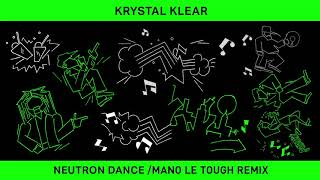 Krystal Klear - Neutron Dance (Mano Le Tough Vocal Mix)