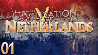 Civilization V Brave New World as The Netherlands - Episode 01 ...The Republic Rises...