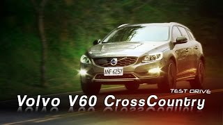 【試駕99】Volvo V60 Cross Country 試駕:加點野性更對味